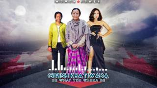 GIRISH - BE WHAT YOU WANNA BE | Women Power