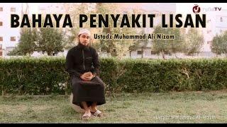 Ceramah Agama Yang Menyentuh Hati - Bahaya Penyakit Lisan - Ustadz M Ali Hizam