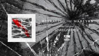 BETRAYING THE MARTYRS - Unregistered