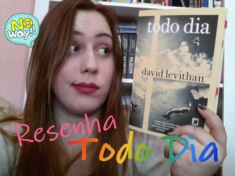 Resenha (ou quase) - Todo Dia - David Levithan