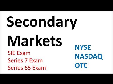 Secondary Markets Tested on S.I.E. Exam, Series 7 Exam, and ...