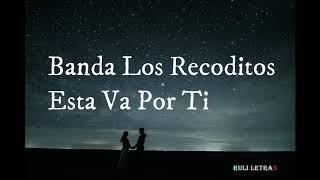 Esta Va Por Ti   Banda Los Recoditos (Letra) (Lyrics)