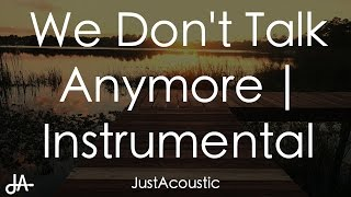 We Don't Talk Anymore - Charlie Puth ft. Selena Gomez (Acoustic Instrumental)