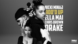 Nicki Minaj, Ella Mai, Chris Brown, Drake - Boo'd Up [MASHUP]
