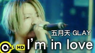 五月天 Mayday with GLAY【I'm in love】Official Music Video