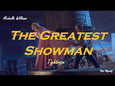 Michelle Williams - Tightrope OST The Greatest Showman
