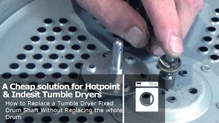 How to replace a Tumble Dryer fixed drum shaft without having to buy a whole New Drum