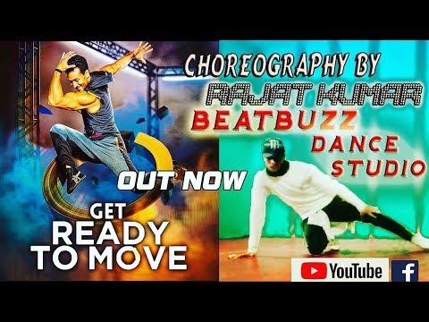 GET READY TO MOVE || TIGER SHROFF || Dance Choreography by RAJAT KUMAR (Beatkiller boy Rajat)