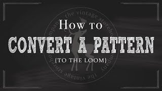 How To Convert A Knitting Pattern To The Loom