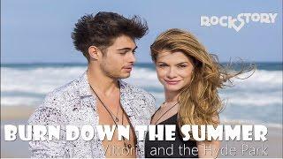 Burn Down The Summer - Vittoria and the Hyde Park | Rock Story C/ Tradução