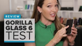How tough is the new Gorilla Glass 6?
