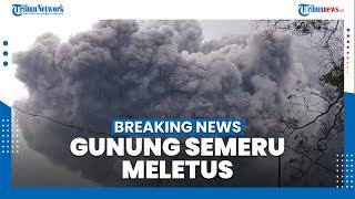 BREAKING NEWS: Gunung Semeru Meletus, Keluarkan Awan Panas dengan Jarak 4,5 Km