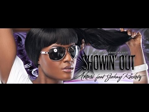 Akasi Showin' Out  ft. Johny Rocketz { Music Video}