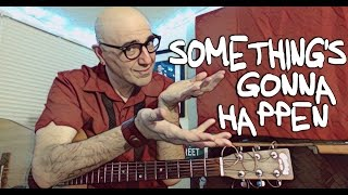 """""""Something's Gonna Happen"""" Marshall Crenshaw (cover)"""
