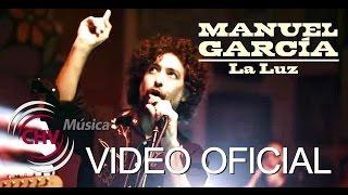 Manuel García   La Luz (Video Oficial)