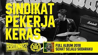 Rebellion Rose - Sindikat Pekerja Keras (Official Lyric Video) Full Album Sehat Selalu Sodaraku 2018