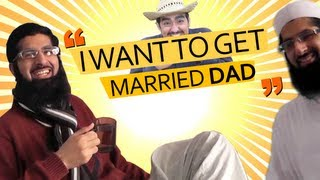 """""""I want to get married dad"""""""
