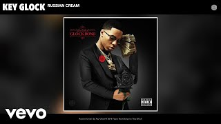 Key Glock - Russian Cream (Audio)
