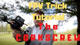 FPV FREESTYLE Trick Tutorial: The CORKSCREW