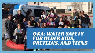 Q&A: Water Safety For Older Kids, Preteen, and Teens