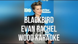 Blackbird Evan Rachel Wood Karaoke