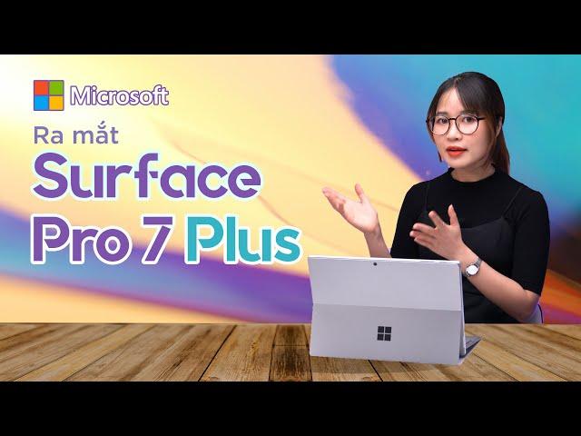 Đánh giá sơ bộ Surface Pro 7 Plus mới ra mắt của Microsoft