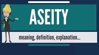 What is ASEITY? What does ASEITY mean? ASEITY meaning, definition & explanation