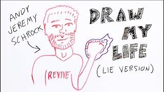 DRAW MY LIFE (Lie Version) - Andy Schrock
