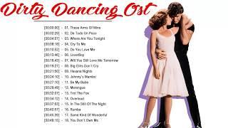 Dirty Dancing Soundtracks Full Playlist ♪ღ♫ Dirty Dancing All Soundtracks 2019