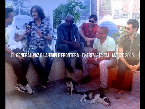 El General Paz Y La Triple Frontera video Entrevista CM  - Marzo 2015