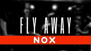 Fly Away- Nox Original - noxtheband