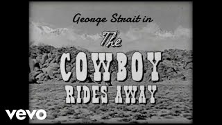George Strait - The Cowboy Rides Away (Lyric Video)