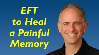 How To Heal A Painful Memory With EFT Tapping Therapy (Basic And Advanced)
