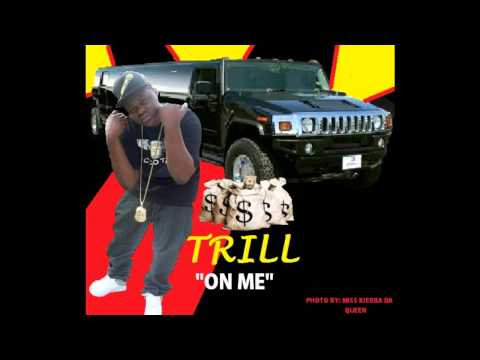 TRILL-ON ME.wmv