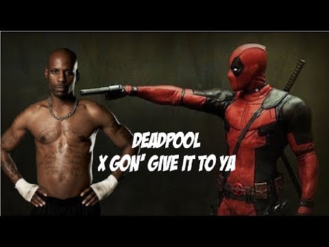 DMX - X GON` GİVE İT TO YA (DEADPOOL)