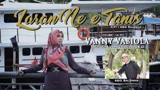 Download lagu Vanny Vabiola Laran Ne E Tanis Mp3