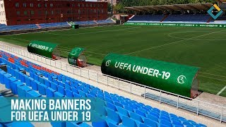 UEFA Under 19 Football Stadium Signage Making Process