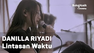 Danilla   Lintasan Waktu (with Lyrics) | BukaMusik
