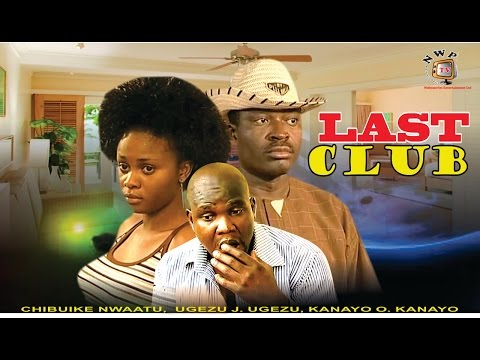 Last Club   -  Nigerian Nollywood Movie