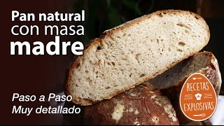 Pan casero con Masa Madre - Paso a paso - Tutorial - Recetas Explosivas