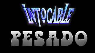 INTOCABLE Y PESADO MIX ( PARTE 2 )