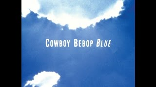 Yoko Kanno & Seatbelts - Cowboy Bebop (Original Soundtrack 3) Blue