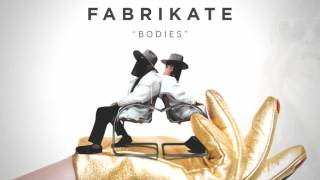 Fabrikate   Bodies