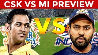 CSK's Chances of Winning! | What's Missing in MI's Bowling?| CSK vs MI | IPL 2018