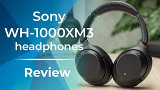 Sony WH-1000XM3 headphones Review