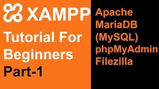 XAMPP tutorial for beginners ( Apache + MariaDB + phpMyadmin + Filezilla) Part-1