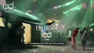 FF7 Underneath the Rotting Pizza Music Remake