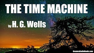 THE TIME MACHINE by H.G. Wells - FULL AudioBook | Greatest AudioBooks V4