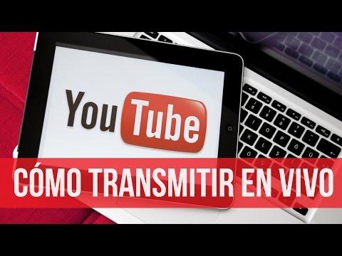 Como Transmitir en VIVO Por Youtube