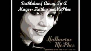 Medley- O Little Town Of Bethlehem/ Away In A Mager- Katharine McPhee